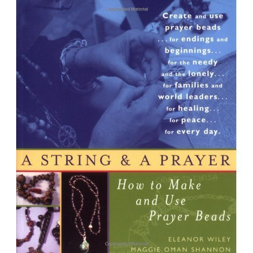 String and a Prayer: How to Make and Use Prayer Beads