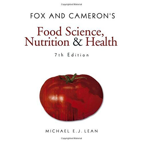 Fox and Cameron's Food Science, Nutrition & Health, 7th Edition (Hodder Arnold Publication)