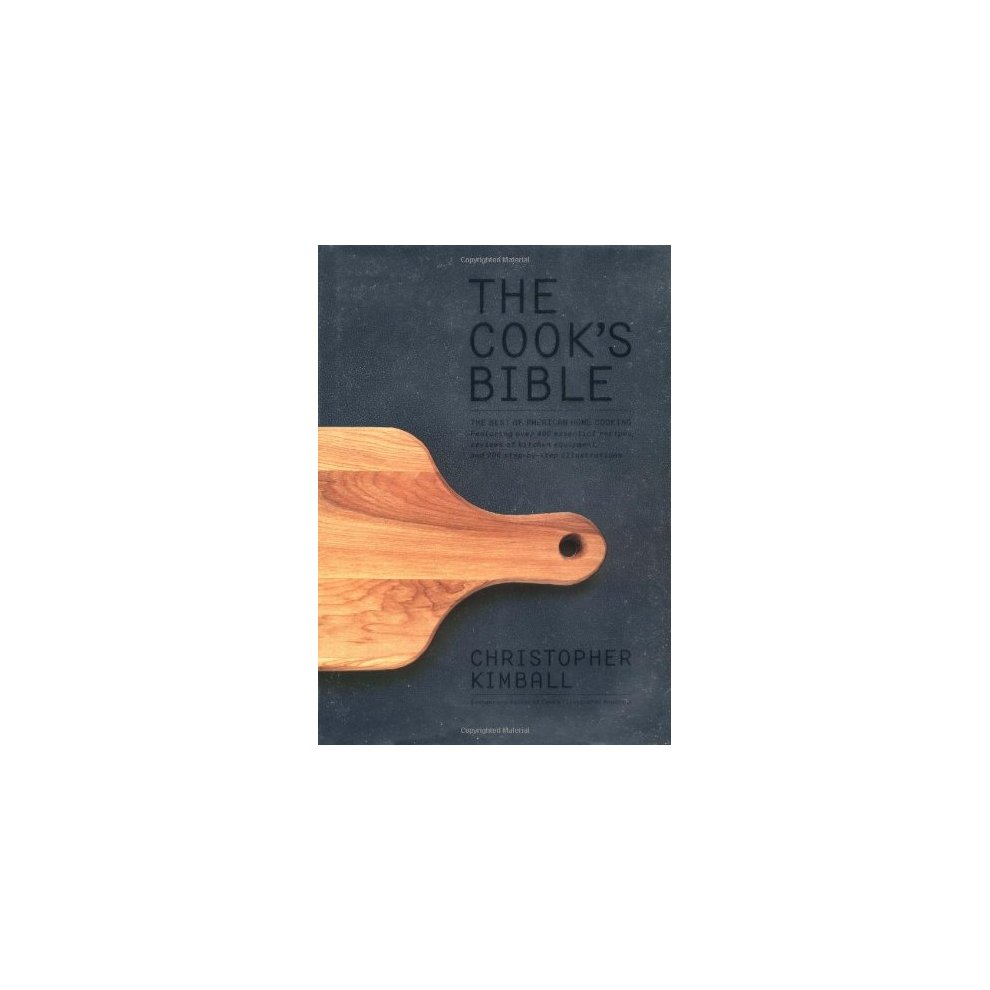 The Cook's Bible: The Best of American Home Cooking. >
