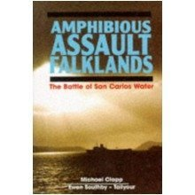Amphibious Assault Falklands: the Battle of San Carlos Water
