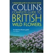 Collins Complete Guide: British Wild Flowers: a Photographic Guide to Every Common Species