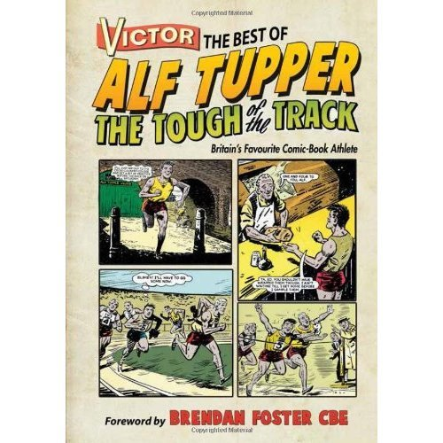 Victor the Best of Alf Tupper the Tough of the Track: Britain's Favourite Comic-book Athlete (Victory)